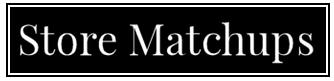 Store Matchups